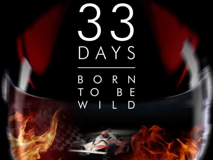 33 Days - Born to be wild (+trailer)